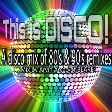 arvinjohnarceo disco mix by arvin arceo of blare