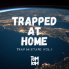 TRAPPED AT HOME Trap Mixtape Vol.1 by Tom Kim