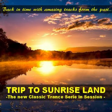 mohamedmebarki1 trip to sunrise land the new classic trance serie in session