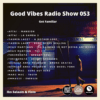 Good Vibes Radio Show 053 – 3rd hour with Ibn Salaam & Fisto (Get Familiar)