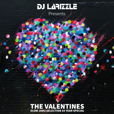djlarizzle the valentines slow jamz selection 10 year special full mix