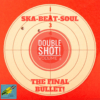 Ska-Beat-Soul presents Double Shot – Volume Four! A collection of Ska, Rocksteady & Early Reggae 45s