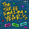 The Three Amazing Years 1981-1982-1983. Vol.3 Feat. Soft Cell, Roxy Music, Nena, Cars, Duran Duran