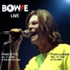 Bowie Live From N.Y.C. 19th /11 1999 at the Kit Kat Klub & From London 30th /12 1999 at The BBC