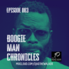 Boogie Man Chronicles Episode 3