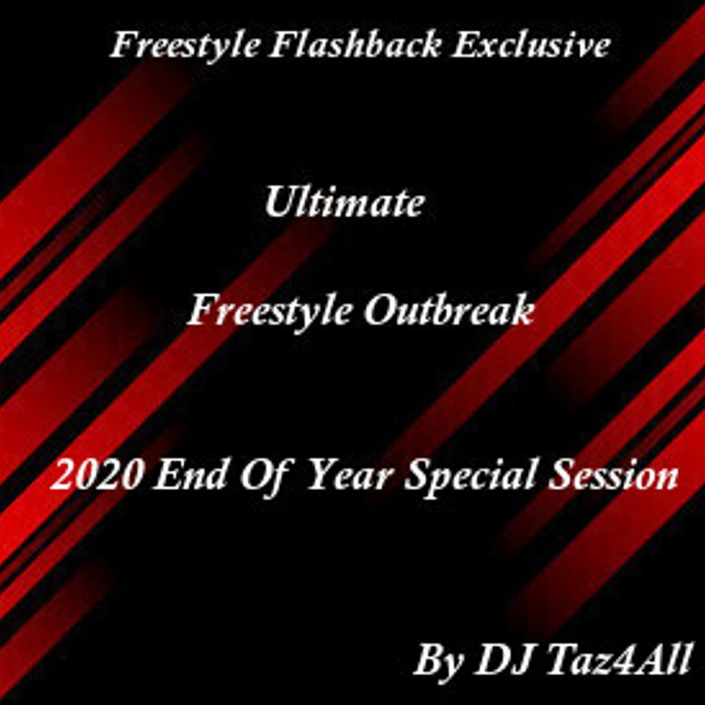 DJ Taz4All 2020 ultimate freestyle outbreak end of year special set