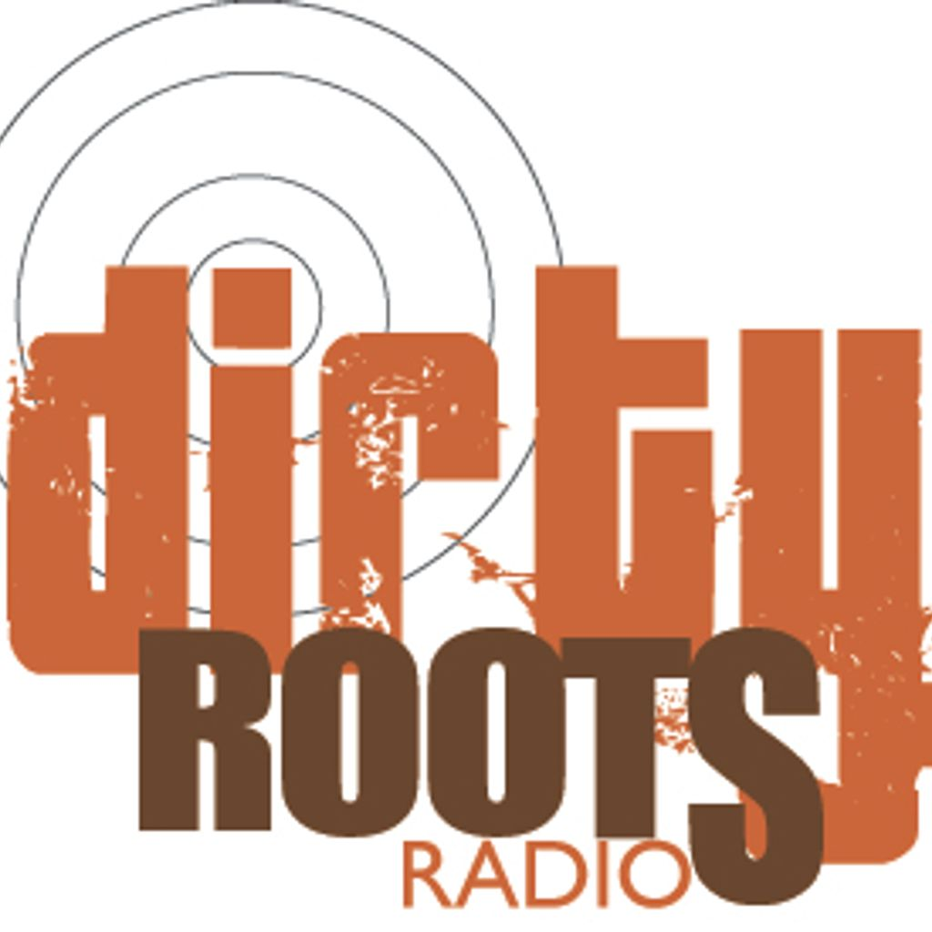 DirtyRootsRadio dirty roots radio podcast episode 3