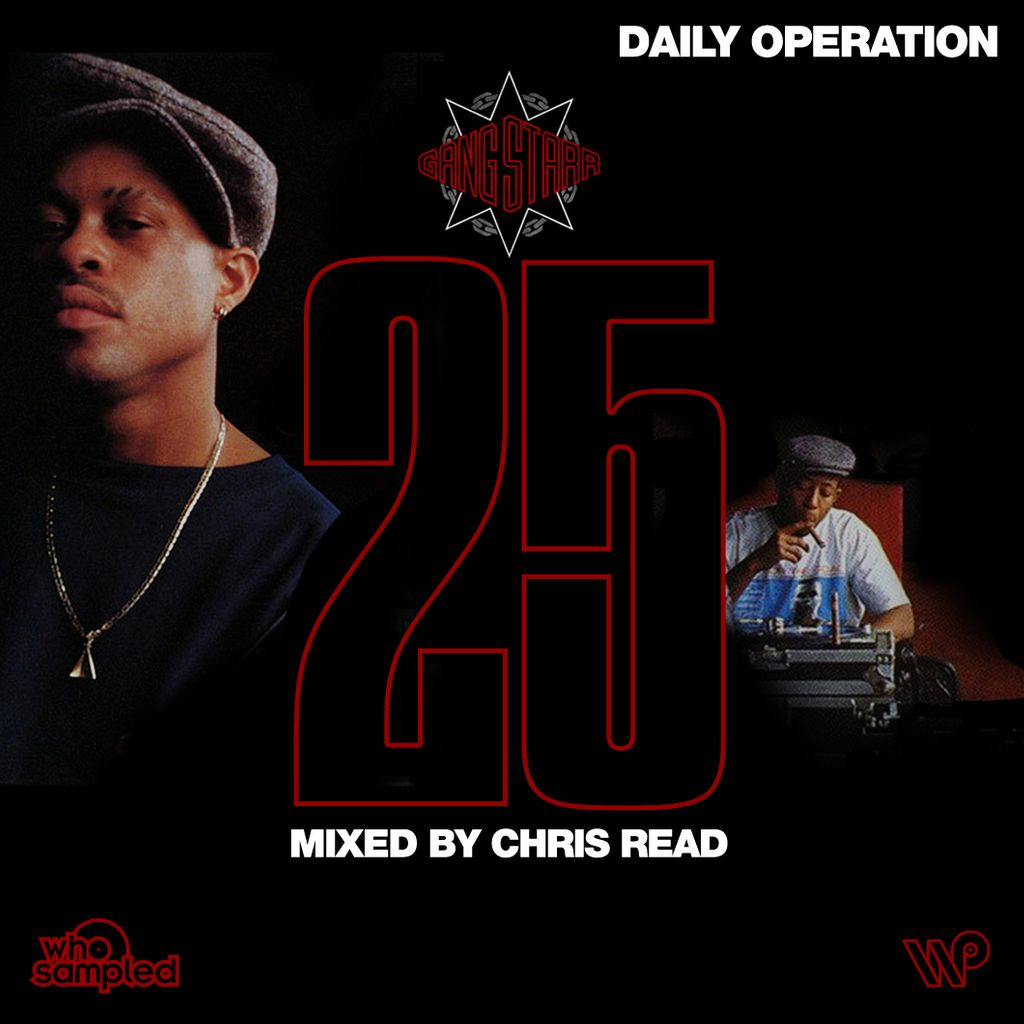 whosampled gang starr daily operation 25th anniversary mixtape mixed by chris read