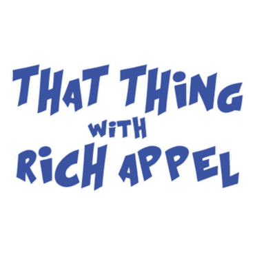 ThatThingWithRichAppel that thing with rich appel 71820